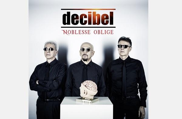 """Esce oggi """"NOBLESSE OBLIGE"""" il nuovo album di inediti dei DECIBEL"""