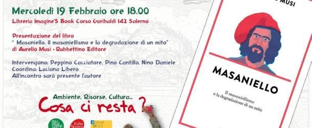 """A Salerno la presentazione del libro """"Masaniello. Il masaniellismo e la degradazione di un mito"""""""