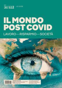 """""""IL MONDO POST COVID"""" LA GUIDA DEL SOLE 24 ORE"""