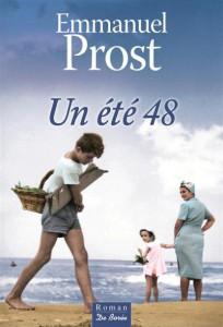 Un Été 48, roman d'Emmanuel Prost, aux éditions De Borée.