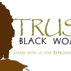 Loretta Ross on Trust Black Women and the fight for Reproductive Justice