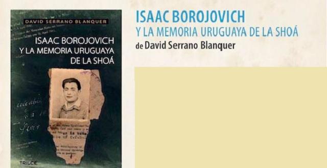 Isaac Borojovich y la memoria uruguaya de la Shoah
