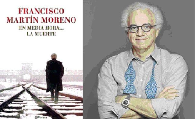 """""""En media hora…la muerte"""" con su autor Francisco Martín Moreno"""