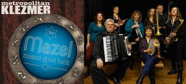 Mazel: qué suerte que hay nuevo disco de Metropolitan Klezmer