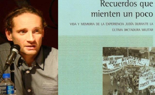 """""""Recuerdos que mienten un poco"""": judíos durante la última dictadura argentina, con Gustavo Efron"""