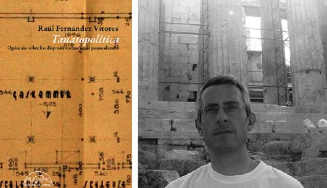 """""""Tanatopolítica"""", con su autor Raúl Fernández Vítores"""