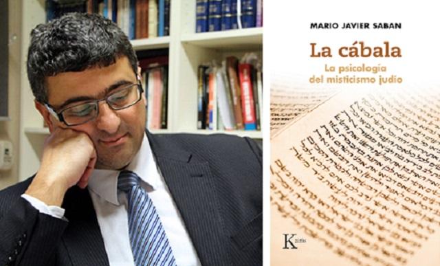 """""""La cábala. La psicología del misticismo judío"""", con su autor Mario J. Saban"""