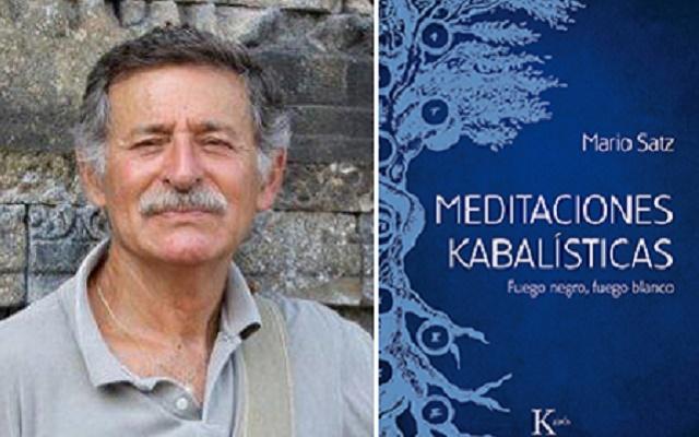 """""""Meditaciones kabalísticas. Fuego negro, fuego blanco"""", con su autor Mario Satz"""