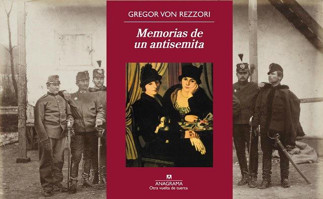 """""""Memorias de un antisemita"""" de Gregor von Rezzori"""