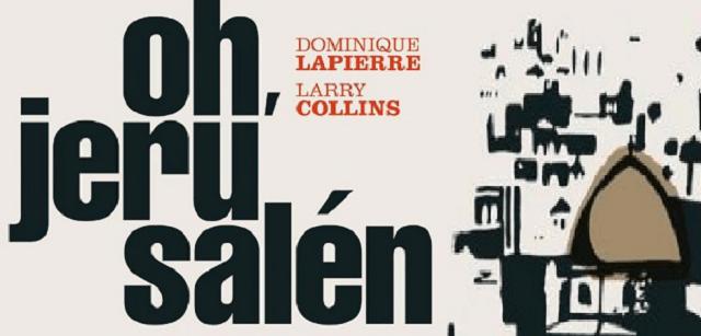 """""""Oh, Jerusalén"""", de Dominique Lapierre y Larry Collins"""