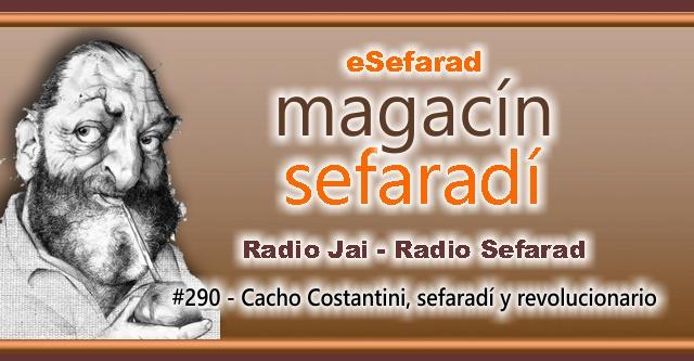 Cacho Costantini, sefardí y revolucionario