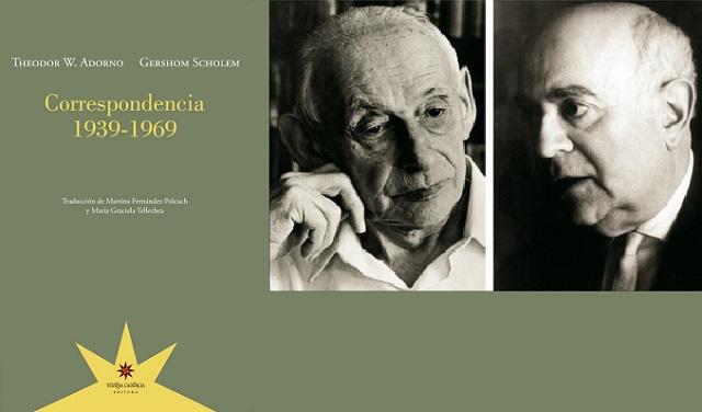 """""""Adorno & Scholem. Correspondencia 1939-1969"""",  con Leonora Djament"""
