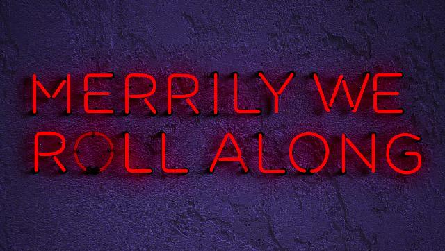 Merrily We Roll Along (y II)