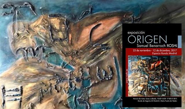 ORIGEN, una exposición de Samuel Benarroch ROSHi