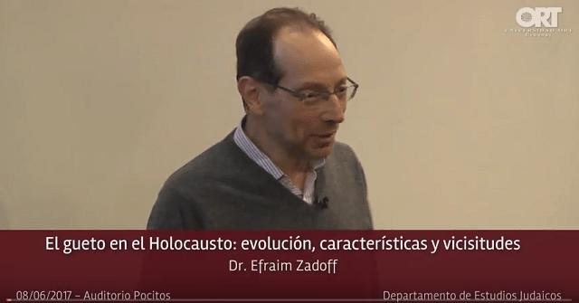 """""""El gueto en el Holocausto: evolución, características y vicisitudes"""", con Efraim Zadoff (Universidad ORT, Uruguay, 8/6/2017)"""