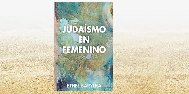 """Ethel Barylka nos presenta su libro """"Judaísmo en femenino"""""""