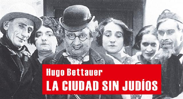 """""""La ciudad sin judíos"""", sobre la novela de Hugo Bettauer (1924)"""