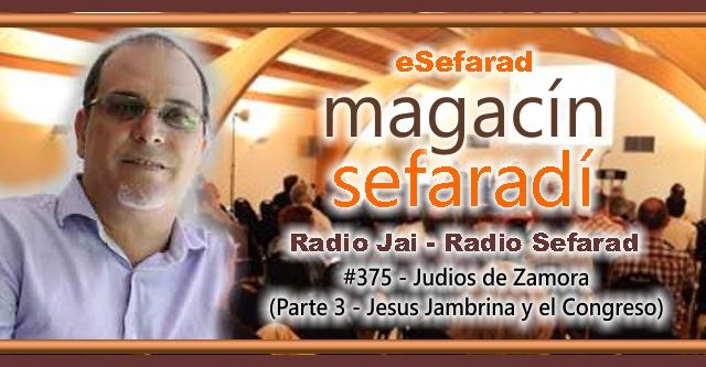 Judíos de Zamora (Parte 3 – Jesús Jambrina y el Congreso)