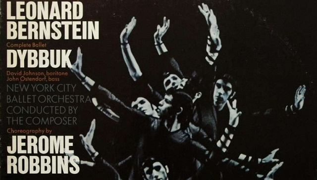 "Centenario (XI): ballet ""Dybbuk"", de Leonard Bernstein"