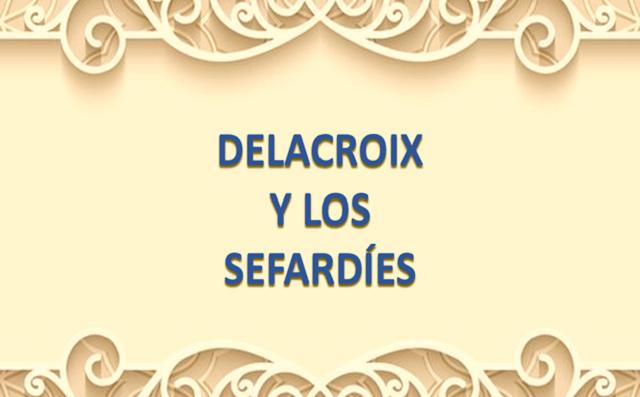 Delacroix y los sefardíes