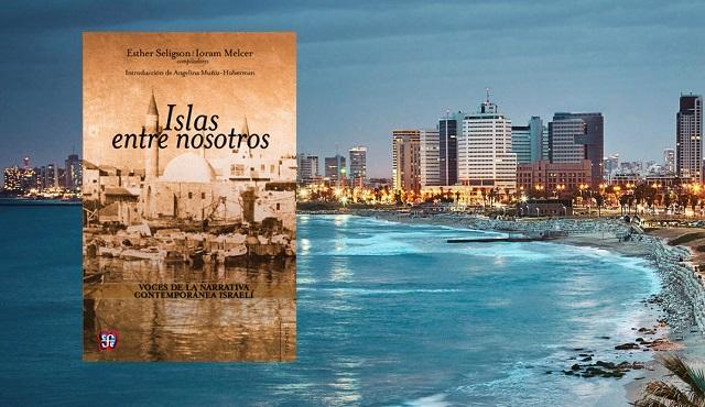 """""""Islas entre nosotros"""", compilación de Esther Seligson y Ioram Melcer"""