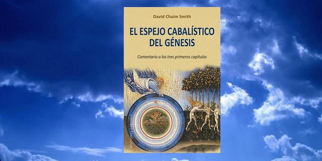 """""""El espejo cabalístico del Génesis"""" de David Chaim Smith, con David Aliaga"""
