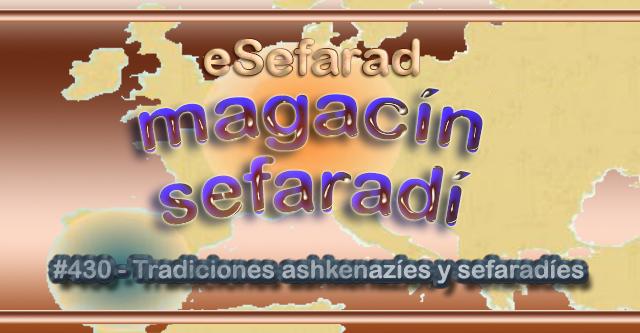 ESEFARAD: Tradiciones ashkenazíes y sefardíes