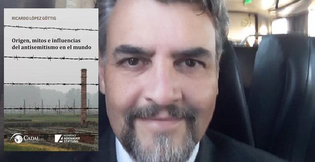 """""""Origen, mitos e influencias del antisemitismo en el mundo"""", con su autor Ricardo López Göttig"""