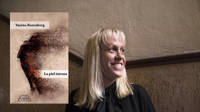 """La piel intrusa"" con su autora Yanina Rosenberg"