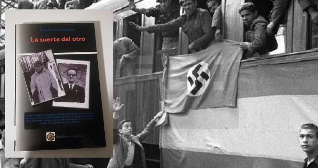 """En la División Azul y Dachau: """"La suerte del otro"""""""