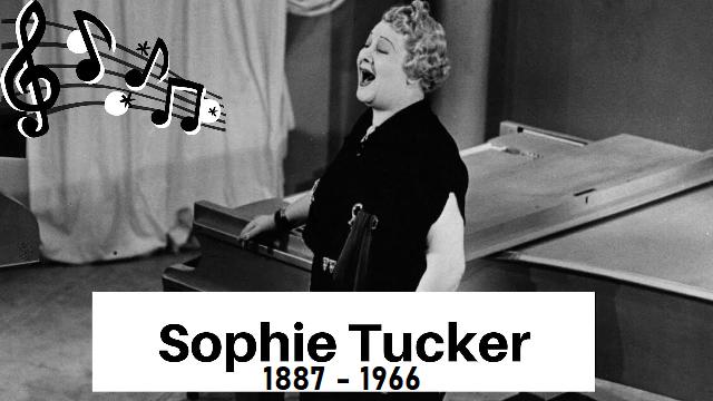 Sophie Tucker, cómica y cantante americana