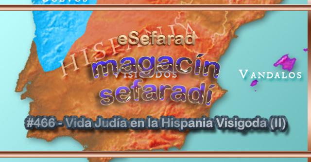 Vida judía en la Hispania visigoda (II)