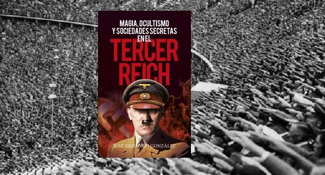 """""""Magia, ocultismo y sociedades secretas del III Reich"""" con su autor José Gregorio González"""