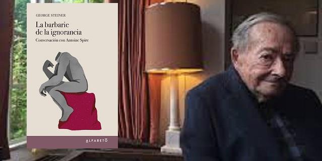 """""""La barbarie de la ignorancia"""" de George Steiner"""