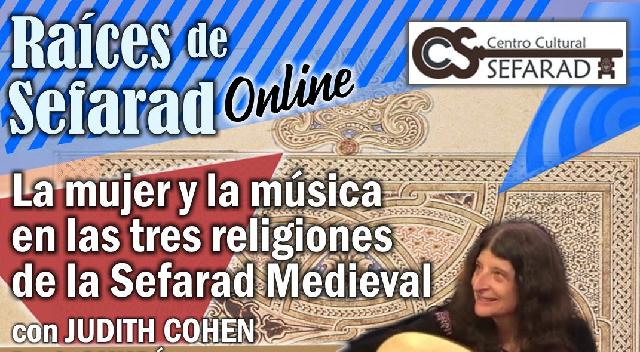 La mujer y la música en las tres religiones de la Sefarad medieval, con Judith Cohen (online, Centro Cultural Sefarad, 3/12/2020)