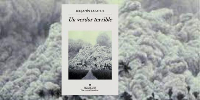 """""""Un verdor terrible"""", de Benjamín Labatut"""