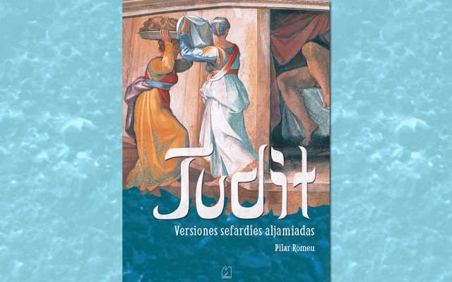 """Judit. Versiones sefardíes aljamiadas"", con su autora Pilar Romeu"