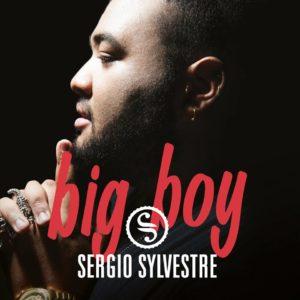 Sergio Sylvestre - Big Boy