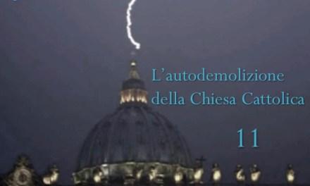 L'autodemolizione della Chiesa Cattolica: 11. Quid verbis opus est? (che bisogno c'è di queste parole?)