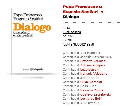 Libro di Bergoglio e Scalfari con contributi di H. Küng, V. Mancuso, M. Cacciari, E. Bianchi, L. Boff