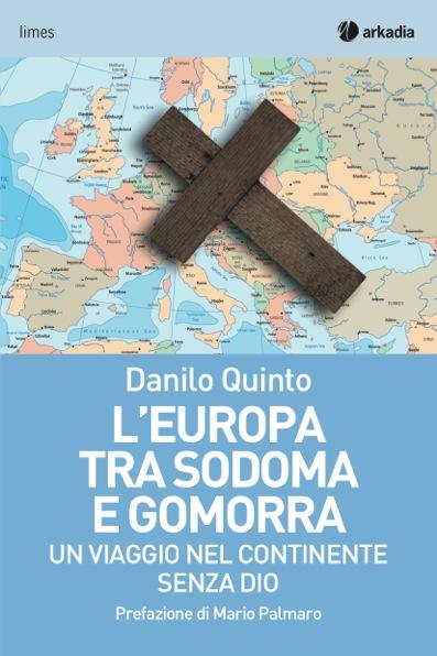 """""""L'Europa tra Sodoma e Gomorra"""", il nuovo libro di Danilo Quinto"""