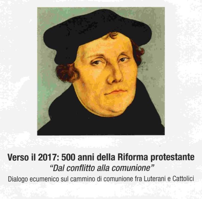 """""""Dal conflitto alla comunione"""": dopo 500 anni ritorna l'eresia protestante"""