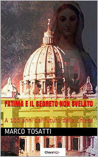 [SPADABOOKS] Fatima e il segreto non svelato. A 100 anni dal futuro della Chiesa.