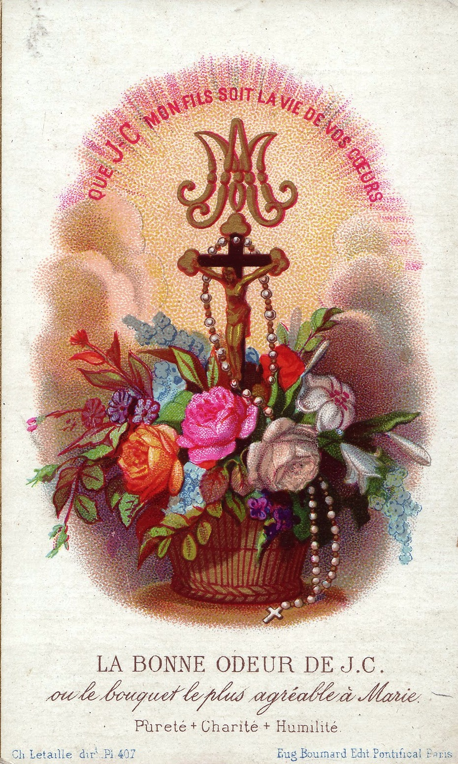 The Good Fragrance of Jesus Christ is the bouquet most pleasing to Mary Purity, Love, Humility Letaille