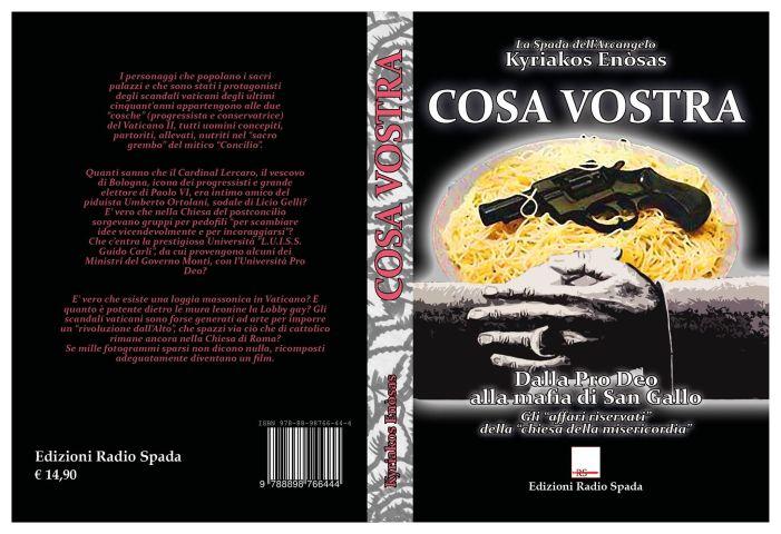 Ben oltre Viganò: sta per uscire COSA VOSTRA – Dalla Pro Deo alla 'mafia di San Gallo' – Gli 'affari riservati' della 'chiesa della misericordia'