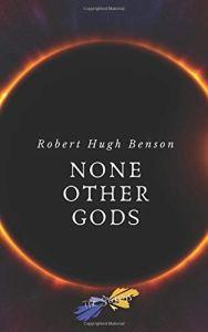 """[SEGNALAZIONI LIBRARIE] Cinque romanzi di mons. R. H. Benson targati """"Schegge Riunite"""" 4"""