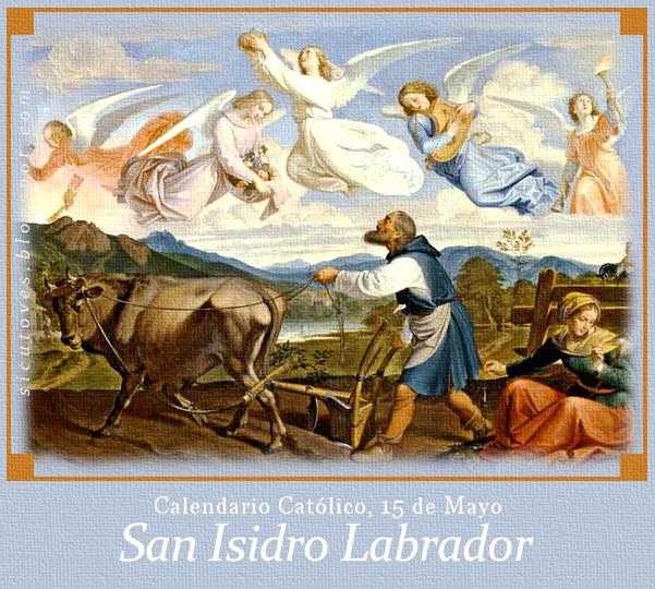 [DIFUNDE TU FE CATOLICA]  SAN ISIDRO LABRADOR, Patrón de la Villa y Corte de Madrid