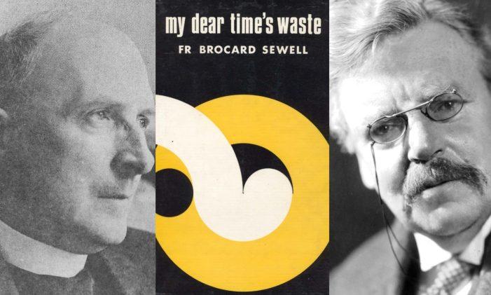 """Noterelle autobiografiche di un frate chestertoniano: """"My Dear Time's Waste"""" di padre Brocard Sewell"""