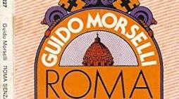 """Roma senza Papa: le """"profezie"""" laiche di Guido Morselli"""
