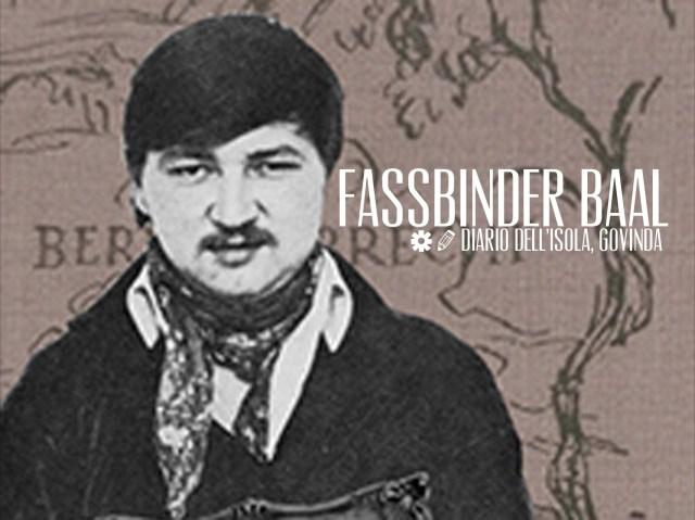 Fassbinder Baal Diario dell'Isola